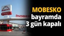 MOBESKO bayramda 3 gün kapalı