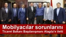 Mobilyacılar sorunlarını Ticaret Bakanı Başdanışmanı Alagöz'e iletti