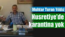 Muhtar Turan Yıldız; Nusretiye'de karantina yok