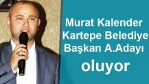 Murat Kalender Kartepe Belediye Başkan A. Adayı oluyor