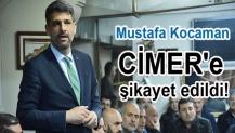 Mustafa Kocaman CİMER'e şikayet edildi!