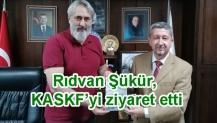 Rıdvan Şükür, KASKF'yi ziyaret etti