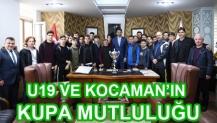 U19 VE KOCAMAN'IN KUPA MUTLULUĞU