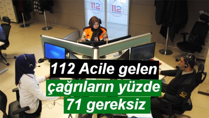 112 Acile gelen çağrıların yüzde 71 gereksiz