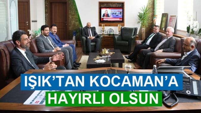 IŞIK'TAN KOCAMAN'A HAYIRLI OLSUN