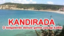 KANDIRADA; O bölgelerde denize girme yasağı kalktı