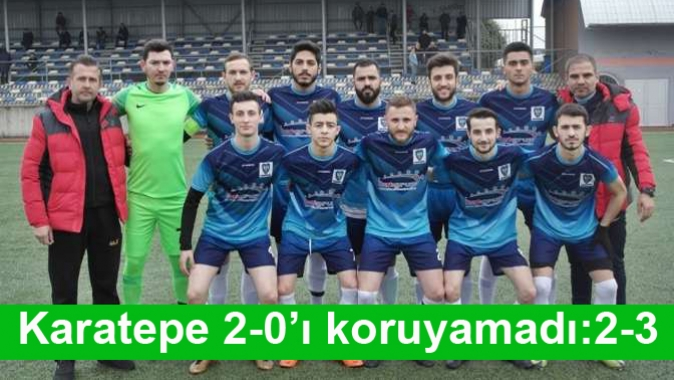 Karatepe 2-0'ı koruyamadı:2-3