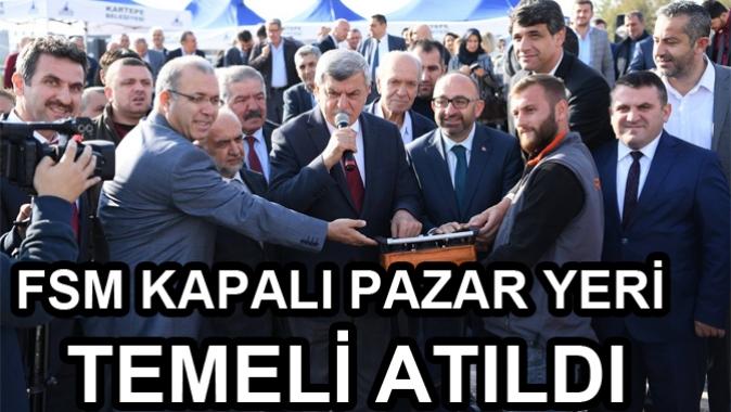 KARTEPE FSM KAPALI PAZAR YERİ TEMELİ ATILDI
