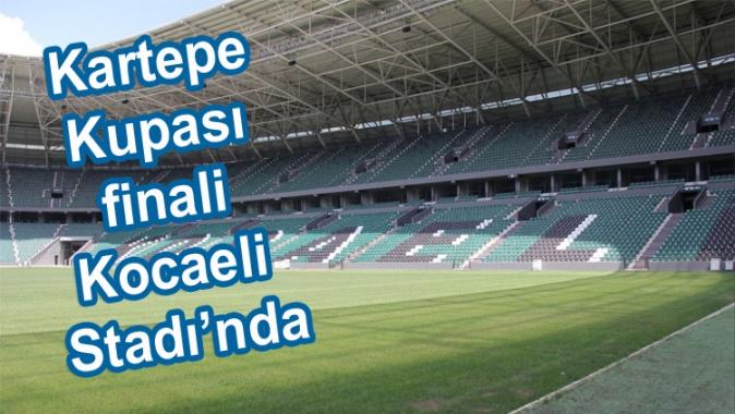 Kartepe Kupası finali Kocaeli Stadı'nda