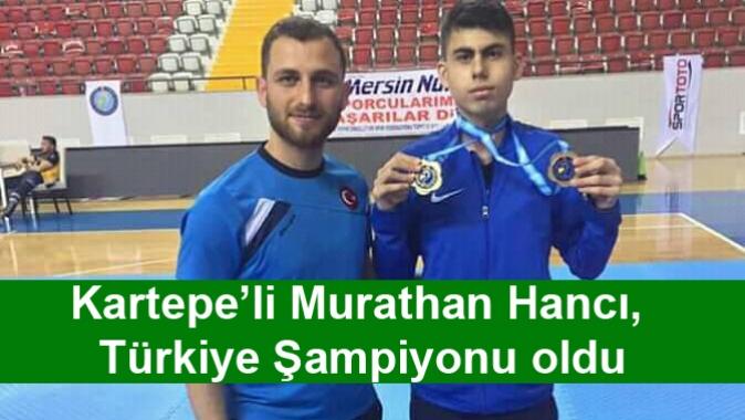 Kartepe'li Murathan Hancı, Türkiye Şampiyonu oldu
