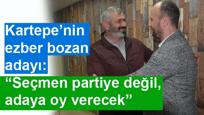 """Kartepe'nin ezber bozan adayı: """"Seçmen partiye değil, adaya oy verecek"""""""