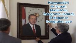 Kayyumdan ilk icraat: Atatürk'ün fotoğrafını indirdi, Erdoğan'ın fotoğrafını astı