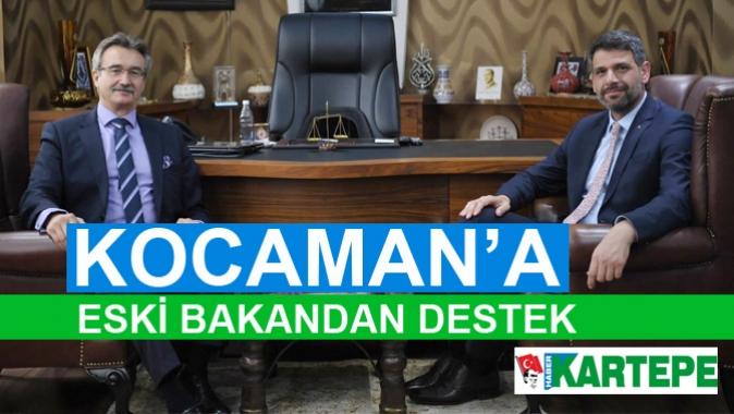 KOCAMAN'A ESKİ BAKANDAN DESTEK