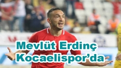 Mevlüt Erdinç Kocaelispor'da