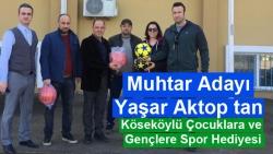 Muhtar Adayı Yaşar Aktop tan Köseköylü Çocuklara ve Gençlere Spor Hediyesi