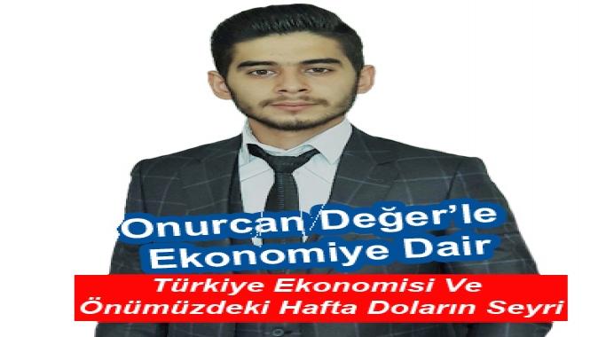 Türkiye Ekonomisi Ve Önümüzdeki Hafta Doların Seyri
